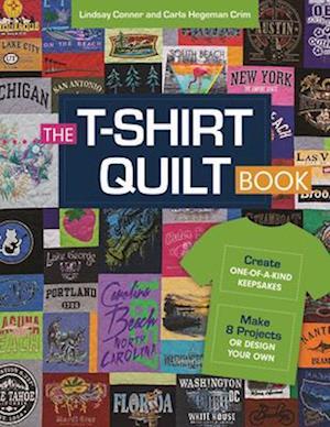 Bog, paperback The T-Shirt Quilt Book af Lindsay Conner