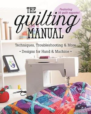 Bog, paperback The Quilting Manual af C, T Publishing