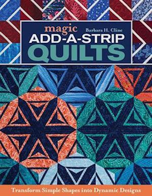 Bog, paperback Magic Add-a-strip Quilts af Barbara H. Cline