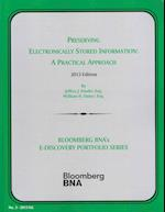 Preserving Electronically Stored Information 2013 (Bloomberg Bna's E-discovery Portfolio)