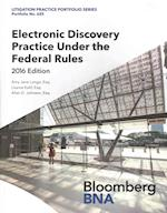 Electronic Discovery Practice Under the Federal Rules (Litigation Practice Portfolio)