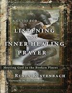 A Guide for Listening and Inner-Healing Prayer af Neil T Anderson, Rusty Rustenbach
