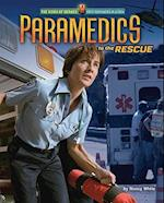 Paramedics to the Rescue (The Work of Heroes)