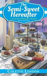 The Semi-Sweet Hereafter (Chocolate Whisperer Mysteries)