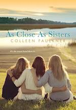 As Close As Sisters af Colleen Faulkner