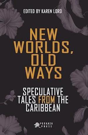 Bog, paperback New Worlds, Old Ways af Karen Lord