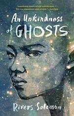 Unkindness of Ghosts af Rivers Solomon