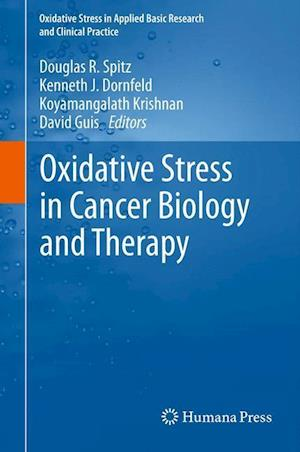 Oxidative Stress in Cancer Biology and Therapy