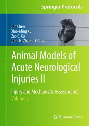 Animal Models of Acute Neurological Injuries II: Injury and Mechanistic Assessments, Volume 2