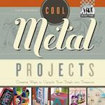 Cool Metal Projects (Cool Trash to Treasure)