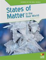 States of Matter in the Real World (Science in the Real World)