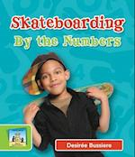 Skateboarding by the Numbers (Sports by the Numbers)