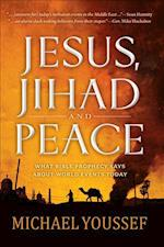 Jesus, Jihad and Peace af Michael Youssef