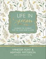 Life in Season af Heather Patterson, Vanessa Hunt