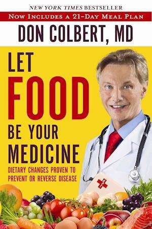 Bog, paperback Let Food Be Your Medicine af Don Colbert