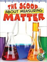 The Scoop About Measuring Matter (My Science Library)