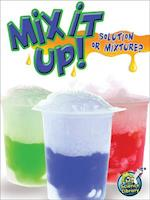 Mix It Up! (My Science Library, 3-4)