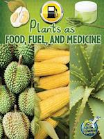 Plants As Food, Fuel, and Medicine (My Science Library)