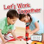 Let's Work Together af Kyla Steinkraus