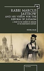 Rabbi Marcus Jastrow and His Vision for the Reform of Judaism (Jews of Poland)