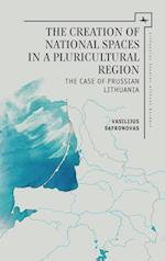 The Creation of National Spaces in a Pluricultural Region (Lithuanian Studies)