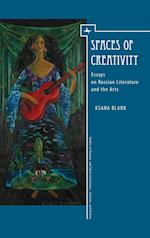 Spaces of Creativity (Studies in Russian and Slavic Literatures, Cultures, and History)
