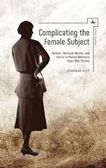 Complicating the Female Subject (Polish Studies)
