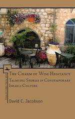 The Charm of Wise Hesitancy (Israel: Society, Culture, and History)