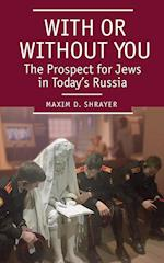 With or Without You (Jews of Russia Eastern Europe and Their Legacy)