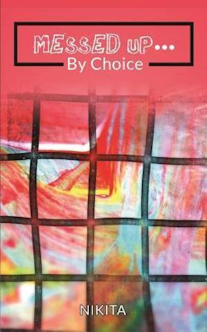 Bog, paperback Messed Up... by Choice af Author Nikita