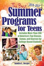 The Best Summer Programs for Teens 2016-2017 (Best Summer Programs for Teens)