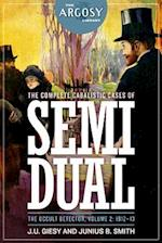 The Complete Cabalistic Cases of Semi Dual, the Occult Detector, Volume 2 af J. U. Giesy, Junius B. Smith