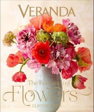 Smith, C: Veranda: The Romance of Flowers