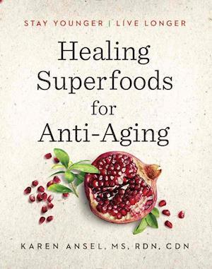 Bog, hardback Healing Superfoods for Anti-Aging af Karen Ansel