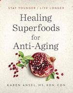 Healing Superfoods for Anti-Aging