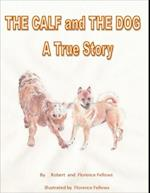Calf and The Dog  A True Story af Robert Fellows