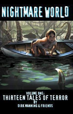 Bog, paperback Nightmare World Vol. 1 af Dirk Manning