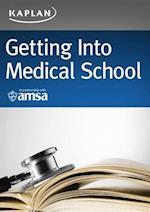 Getting Into Medical School af Kaplan Test Prep