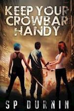 Keep Your Crowbar Handy (Keep Your Crowbar Handy, nr. 1)