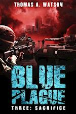Blue Plague: Sacrifice (Blue Plague Book 3) af Thomas A. Watson