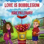 Love Is Bubblegum