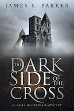 The Dark Side of the Cross (James Macbridan Mysteries)