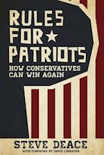 Rules for Patriots: How Conservatives Can Win Again af Steve Deace