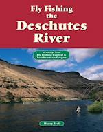 Fly Fishing the Deschutes River
