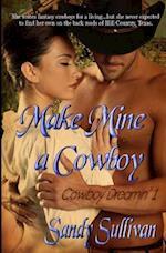 Make Mine a Cowboy (Cowboy Dreamin' 1)