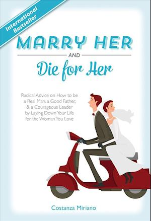 Bog, hardback Marry Her and Die for Her af Costanza Miriano
