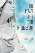 The Power of a True Intercessor af Patricia J. Williams