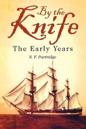 By the Knife: The Early Years