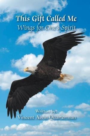 This Gift Called Me: Wings for One's Spirit