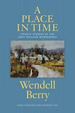 A Place in Time af Wendell Berry